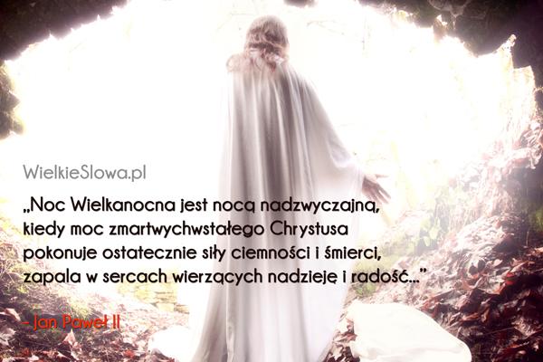 Cytaty o zmartwychwstaniu: Noc zmartwychwstania...
