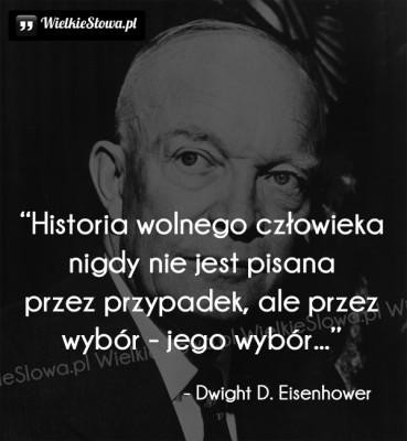 Historia wolnego człowieka nigdy nie jest pisana…
