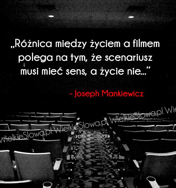 Cytaty o filmie, cytaty o życiu: Różnica między życiem a filmem...