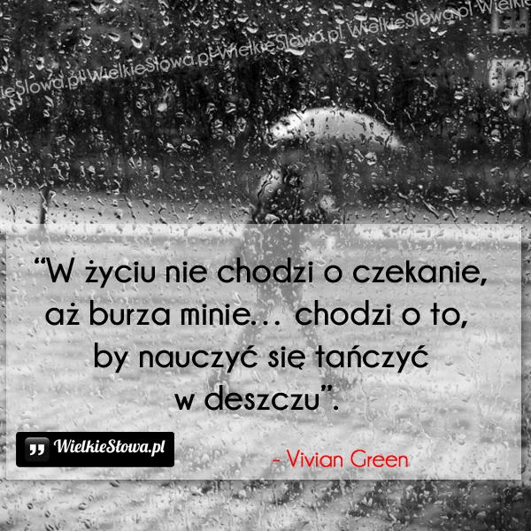 Cytaty o deszczu: W życiu nie chodzi o czekanie, aż burza minie...
