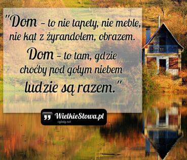 Dom — to nie tapety, nie meble…