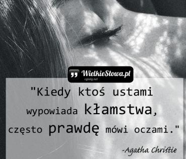 Kiedy ktoś ustami wypowiada kłamstwa…