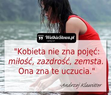 Kobieta nie zna pojęć: miłość, zazdrość…