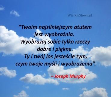 Twoim najsilniejszym atutem jest wyobraźnia…