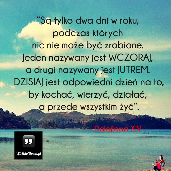 Są tylko dwa dni w roku - WielkieSłowa.pl - Najlepsze