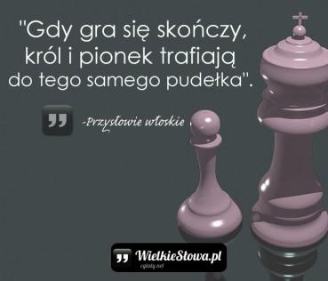 Gdy gra się skończy, król i pionek…