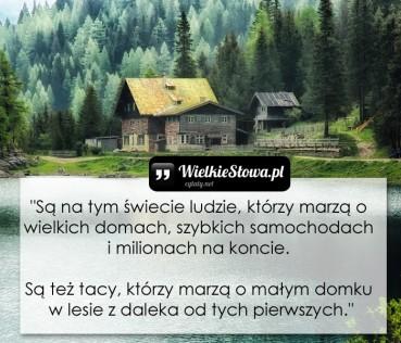 Są na tym świecie ludzie, którzy marzą o wielkich domach…