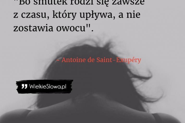 Bo smutek rodzi się zawsze…