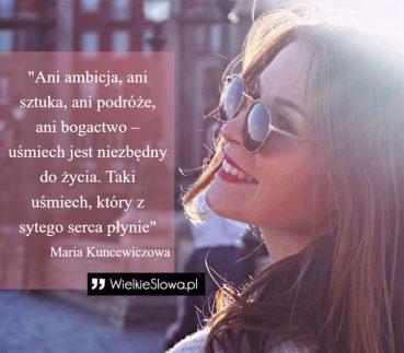 Ani ambicja, ani sztuka, ani podróże, ani bogactwo – uśmiech jest niezbędny do życia. Taki uśmiech, który z sytego serca płynie