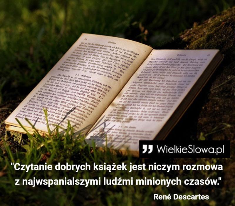 Czytanie Dobrych Książek Jest Niczym Rozmowa Wielkiesłowa