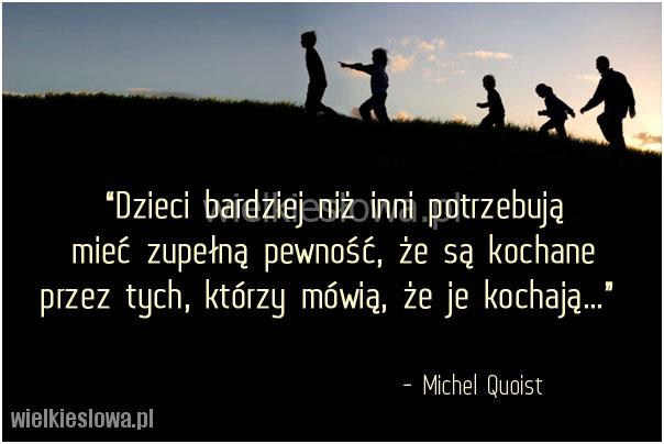 Dzieci bardziej niż inni potrzebują mieć zupełną pewność...