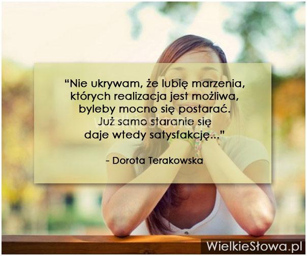 Nie ukrywam, że lubię marzenia, których realizacja jest możliwa...