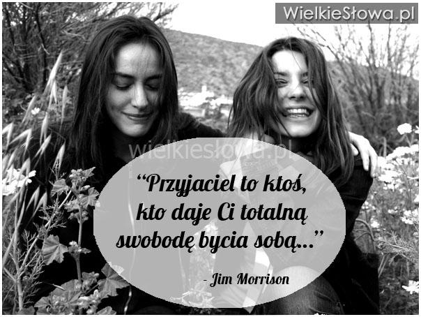 Przyjaciel to ktoś, kto daje Ci…