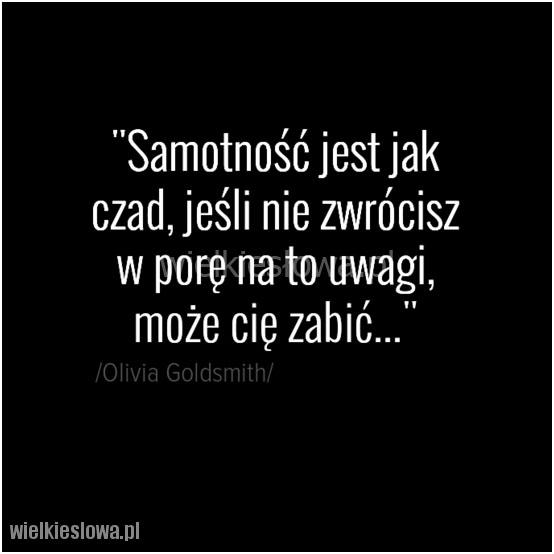 Samotność jest jak czad….