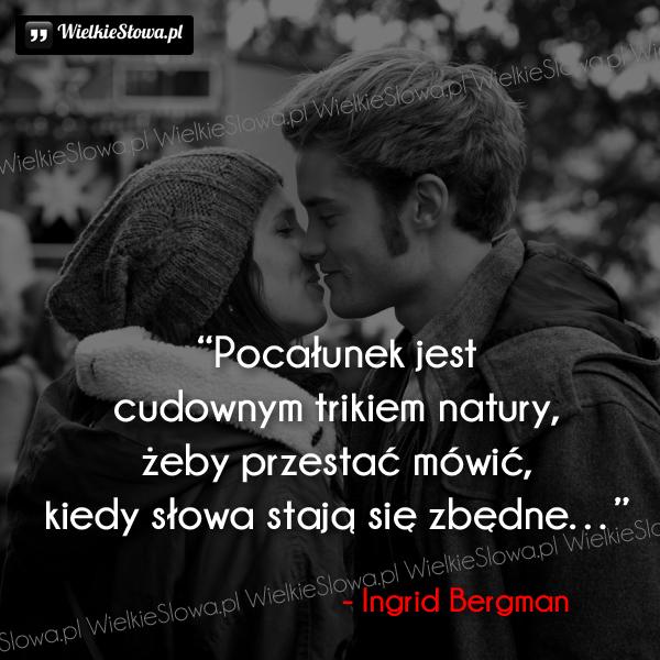 Cytaty o pocałunku: Pocałunek jest cudownym trikiem...