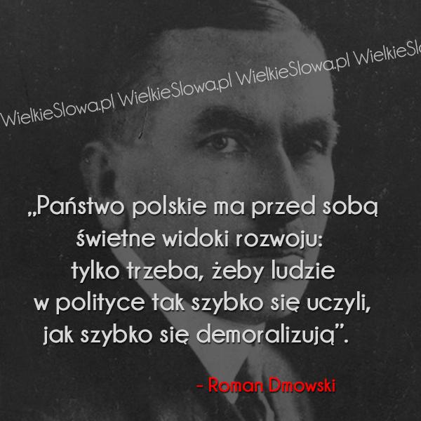 Cytaty o polityce, cytaty o państwie, cytaty o Polsce: Państwo polskie ma przed sobą świetne widoki rozwoju...