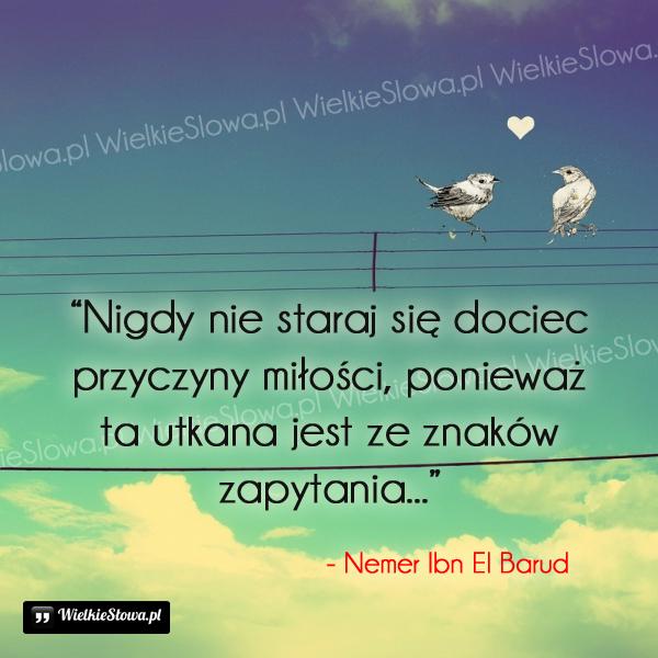 Cytaty o miłości: Nigdy nie staraj się dociec...