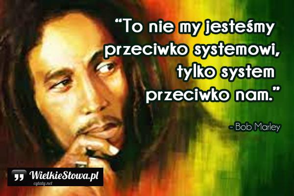 To nie my jesteśmy przeciwko systemowi...