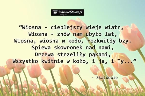 Wiosna - cieplejszy wieje wiatr...