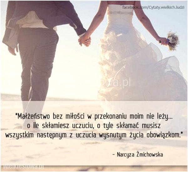 Małżeństwo bez miłości w przekonaniu moim nie leży...