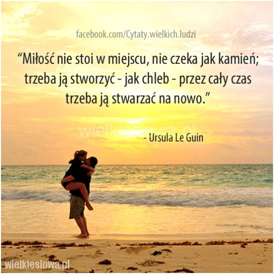 Miłość nie stoi w miejscu, nie czeka jak kamień...