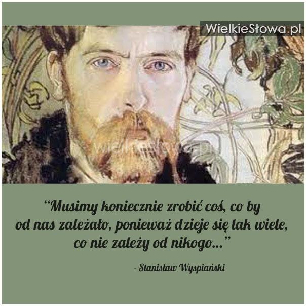 Wyspiański Stanisław Cytaty Sentecje Aforyzmy