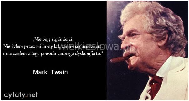 mark twain cytaty Nie boję się śmierci   WielkieSłowa.pl   Najlepsze cytaty w  mark twain cytaty