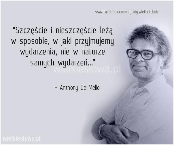Mello Anthony De Cytaty Sentecje Aforyzmy