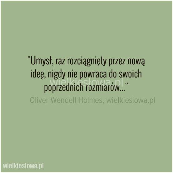Holmes Oliver Wendell Cytaty Sentecje Aforyzmy